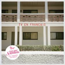 We Are Cientists - TV En Francais