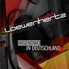 "Loewenhertz – ""Irgendwo in Deutschland"""