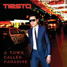 Tiësto - A Town Called Paradise