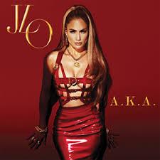 """Jennifer Lopez - """"A.K.A."""""""