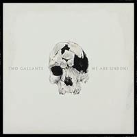 Two Gallants - We Are Undone