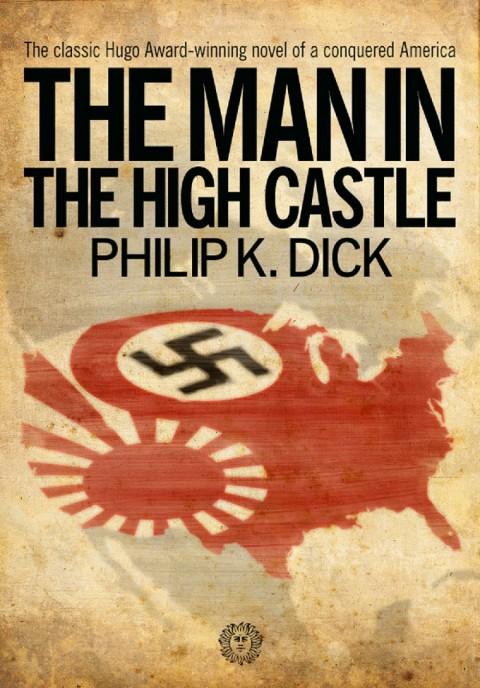 Philip K. Dicks preisgekrönte Dystopie und Amazon-Prime-Vorlage: The Man in the High Castle