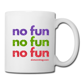 NO FUN Tasse Merch