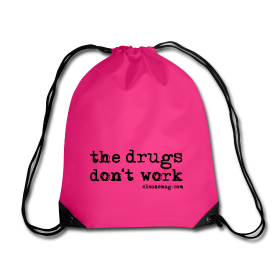 The Drugs Don't Work Gymbag pink