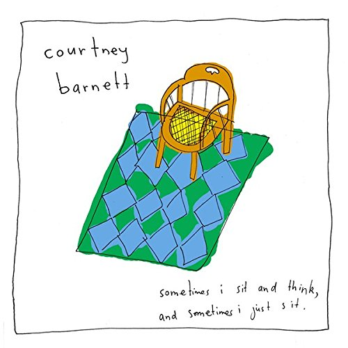 Courtney Barnett - Sometimes I just sit and think, and sometimes I just sit