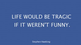 Experimente in Zeitlupe Stephen Hawking Zitat quote about life