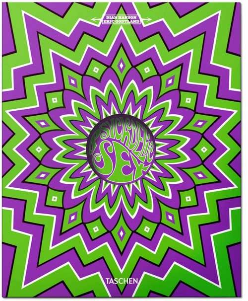 Eric Godtland, Paul Krassner, Dian Hanson Taschen The Psychedelic Sex Book Cover