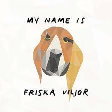 Friska Viljor - My name ist Friska Viljor