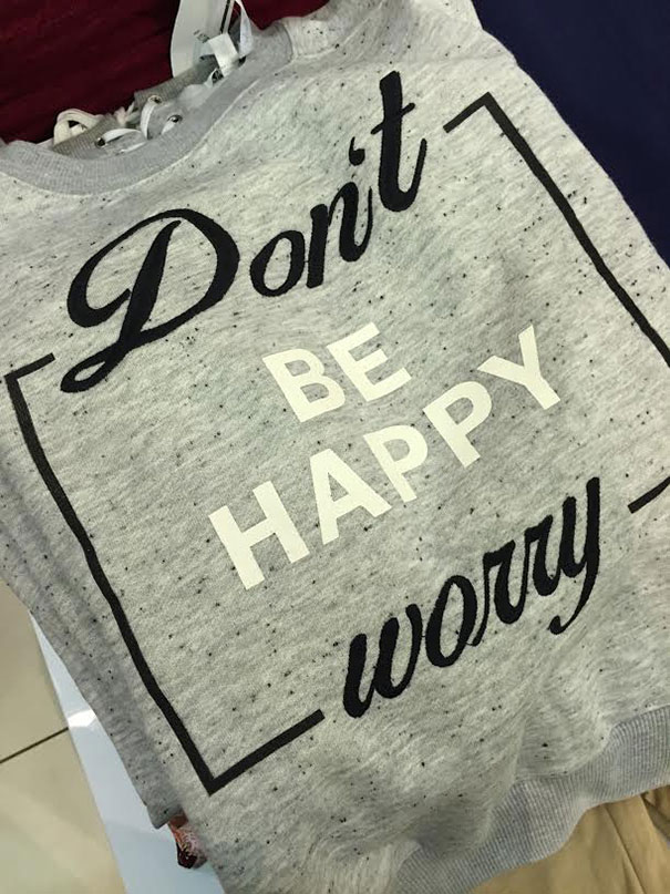 dont be happy worry designfail pullover