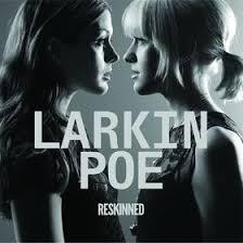 Larkin Poe - Reskinned