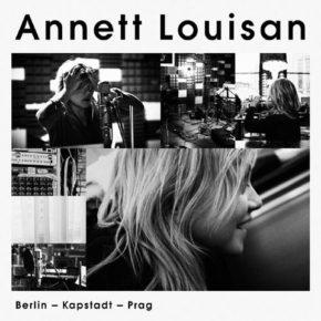 Annette Louisan - Berlin - Kapstadt, Prag