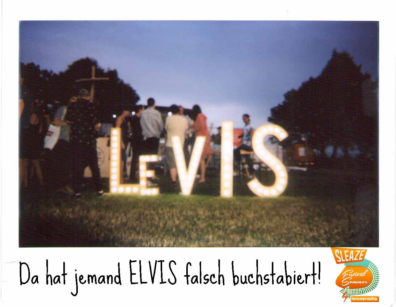 Der SLEAZE Festivalsommer by Lomography Teil 1 mit Elvis
